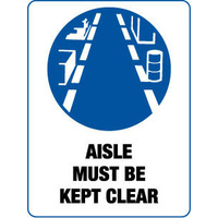 300x225mm - Poly - Aisle Must be Kept Clear
