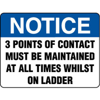 Notice 3 Points of Contact Must be Maintained at all Times whilst on Ladder