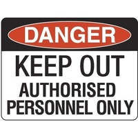 240x180mm - Self Adhesive - Danger Keep Out Authorised Personnel Only