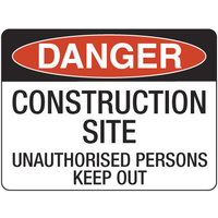 300x225mm - Poly - Danger Construction Site Unauthorised Persons Keep Out