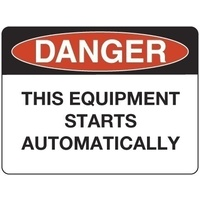 300x225mm - Poly - Danger This Equipment Starts Automatically