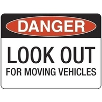 Danger Look Out For Moving Vehicles