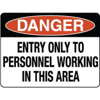 Danger Entry Only To Personnel Working In This Area