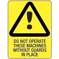 300x225mm - Poly - Do Not Operate These Machines Without Guards in Place