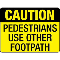 Caution Pedestrians Use Other Footpath