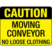 Caution Moving Conveyor No Loose Clothing