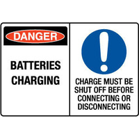 450x300mm - Poly - Multi Sign - Danger Batteries Charging / Charge Must Be Shut Off Before Connecting Or Disconnecting