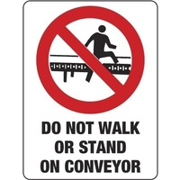 Do Not Stand or Walk on Conveyor