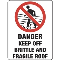 Danger Keep Off Brittle and Fragile Roof (Free Standing With Lip)