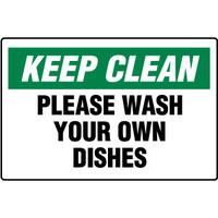 Keep Clean Please Wash your Own Dishes