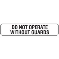 Do Not Operate Without Guards