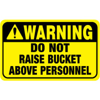Warning Do Not Raise Bucket Above Personnel