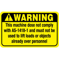 90x55mm - Self Adhesive - Sheet of 10 - Warning This Machine Does not Comply with AS-1418-1 and Must Not be Used to Lift Loads or Objects Already over
