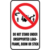 Do Not Stand Under Unsupported Load-Frame, Boom or Stick