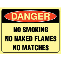 Luminous - Danger No Smoking No Naked Flames No Matches