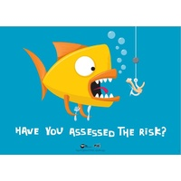 Have you Assessed the Risk?
