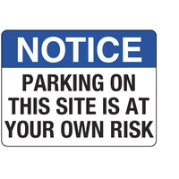 Notice Parking on This Site is At Your Own Risk