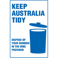 450x300mm - Metal - Keep Australia Tidy Dispose of Your Rubbish in the Bins Provided
