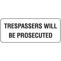 450x200mm - Poly - Trespassers will be Prosecuted