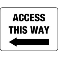 600x450mm - Poly - Access This Way (left arrow)