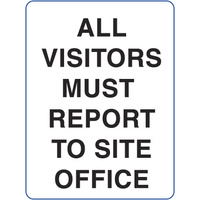 600x450mm - Fluted Board - All Visitors Must Report to Site Office