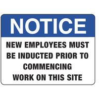 600x450mm - Metal - Notice New Employees Must be Inducted Prior to Commencing Work on This Site