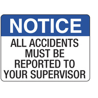 600x450mm - Poly - Notice All Accidents Must be Reported to Your Supervisor