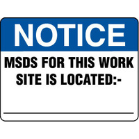 600x450mm - Poly - Notice MSDS For This Work Site Is Located :-