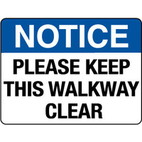 600x450mm - Poly - Notice Please Keep This Walkway Clear