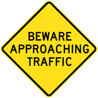 Beware Approaching Traffic