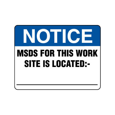 Notice MSDS For This Work Site Is Located :-