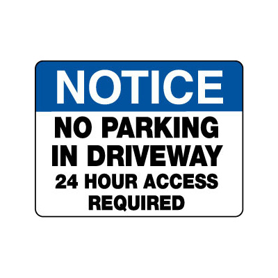 Notice No Parking In Driveway 24 Hour Access Required