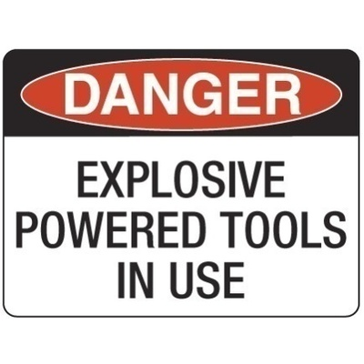 Danger Explosive Powered Tools In Use