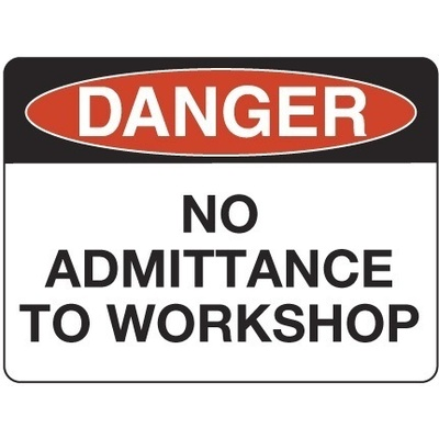 Danger No Admittance to Workshop