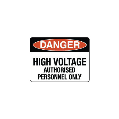 Danger High Voltage Authorised Personnel Only