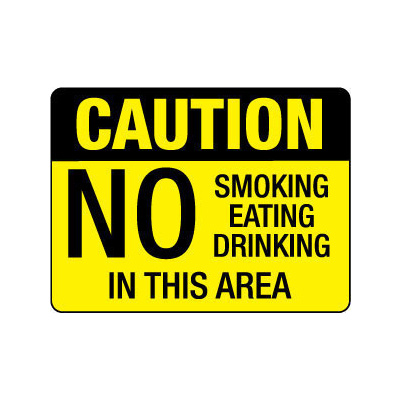 Caution No Smoking, Eating or Drinking in This Area