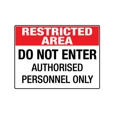 Restricted Area Do Not Enter Authorised Personnel Only