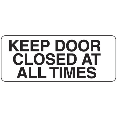 Keep Door Closed at All Times