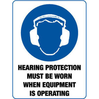 Hearing Protection Must be Worn when Equipment is Operating