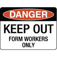 Danger Keep Out Form Workers Only