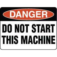 Danger Do Not Start This Machine