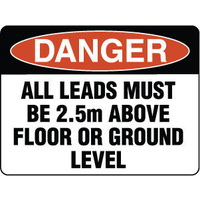 Danger All Leads Must Be 2.5m Above Floor or Ground Level