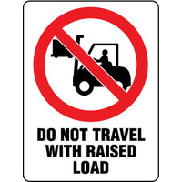 Do Not Travel With Raised Load