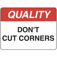 Quality Don't Cut Corners