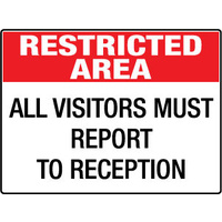 Restricted Area All Visitors Must Report To Reception