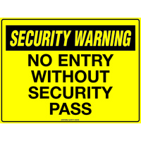 450x300mm - Poly - Security Warning No Entry Without Security Pass