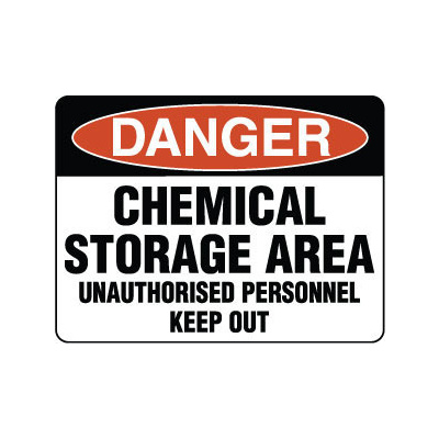 Danger Chemical Storage Area Unauthorised Personnel Keep Out