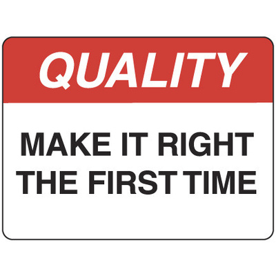 Quality Make it Right the First Time